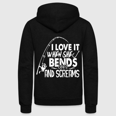 I love it when she bends over and screams - Unisex Fleece Zip Hoodie