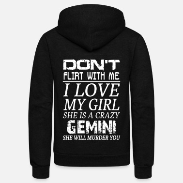 Flirt Don't flirt with me I love my girl - Unisex Fleece Zip Hoodie