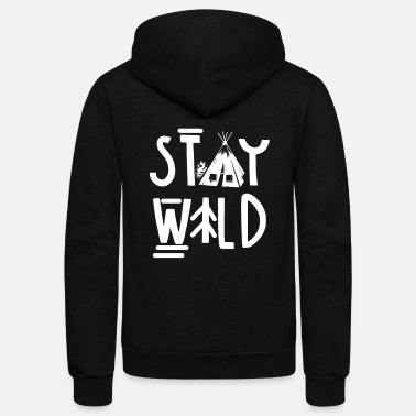 I Love Hiking Trails Gift I Stay Wild Hike Hiker - Unisex Fleece Zip Hoodie
