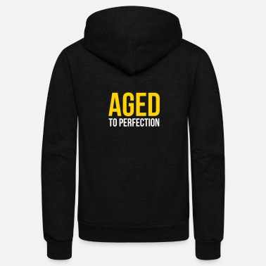 Aged Aged To Perfection! - Unisex Fleece Zip Hoodie