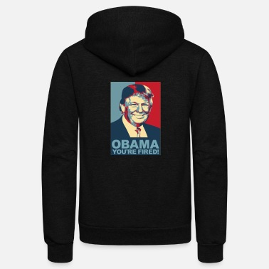 Obama Obama your fired - Unisex Fleece Zip Hoodie