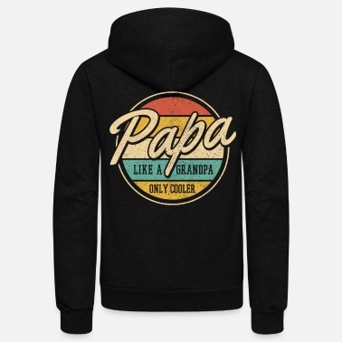 Papa Like A Grandpa Papa Like A Grandpa Only Cooler Father's Day Gift - Unisex Fleece Zip Hoodie