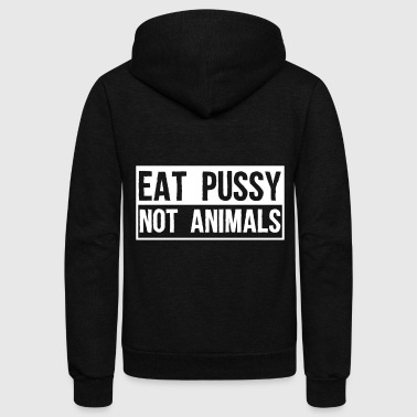 Vegan – Eat Pussy Not Animals - Unisex Fleece Zip Hoodie
