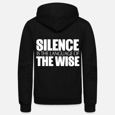 Wise Silence Is The Language Of The Wise - Unisex Fleece Zip Hoodie