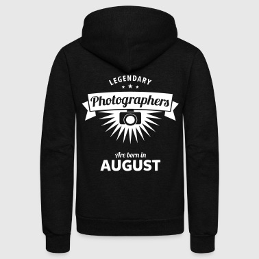 Legendary Photographers are born in August - Unisex Fleece Zip Hoodie