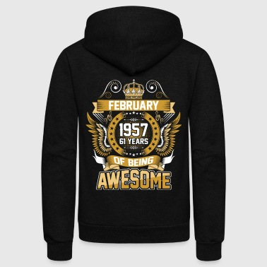 February 1957 61 Years Of Being Awesome - Unisex Fleece Zip Hoodie by American Apparel