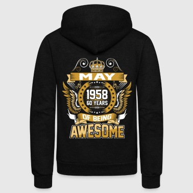 May 1958 60 Years Of Being Awesome - Unisex Fleece Zip Hoodie