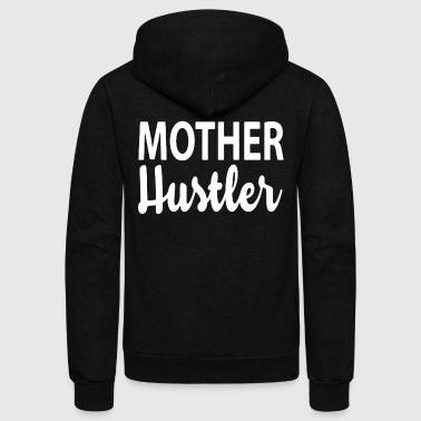 Mother Hustler Shirt - Unisex Fleece Zip Hoodie by American Apparel