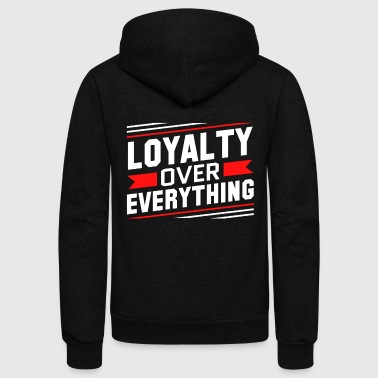Loyalty Over Everything - Unisex Fleece Zip Hoodie