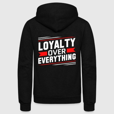 Loyalty Over Everything - Unisex Fleece Zip Hoodie by American Apparel