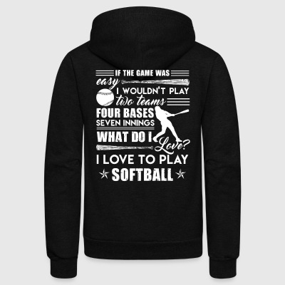 I Love To Play Softball Shirt - Unisex Fleece Zip Hoodie by American Apparel
