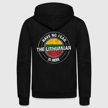 Have No Fear The Lithuanian Is Here Shirt - Unisex Fleece Zip Hoodie by American Apparel
