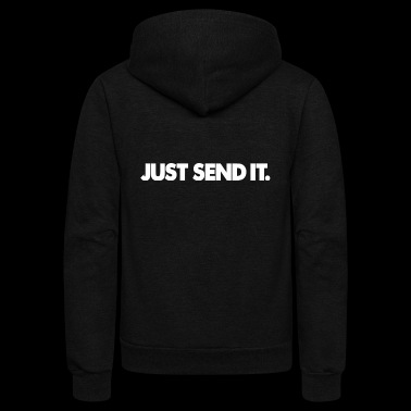 just send it - Unisex Fleece Zip Hoodie