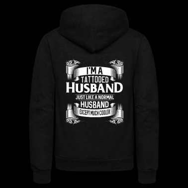 Tattooed Husband - much cooler than normal husband - Unisex Fleece Zip Hoodie