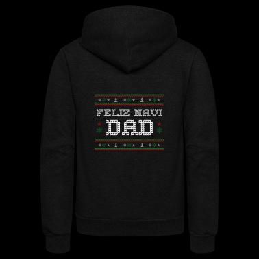 CHRISTMAS/FATHERS: Feliz Navi Dad - Unisex Fleece Zip Hoodie