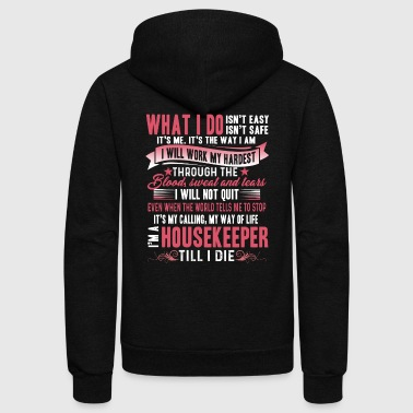 HOUSEKEEPER WHAT I DO TEE SHIRT - Unisex Fleece Zip Hoodie by American Apparel