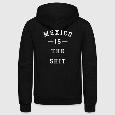 Mexico Is The Shit Mexico es chingon Design Shirt - Unisex Fleece Zip Hoodie by American Apparel