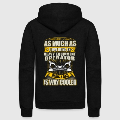 As Much As Heavy Equipment Operator T-Shirts - Unisex Fleece Zip Hoodie by American Apparel