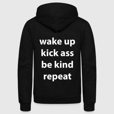 Wake Up Kick Ass Be Kind Repeat - Unisex Fleece Zip Hoodie
