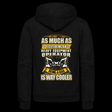 As Much As Heavy Equipment Operator T-Shirts - Unisex Fleece Zip Hoodie