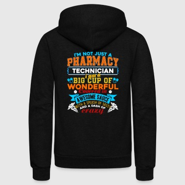 I'm Not Just A Pharmacy Shirt - Unisex Fleece Zip Hoodie