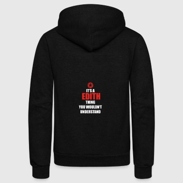 Geschenk it s a thing birthday understand EDITH - Unisex Fleece Zip Hoodie