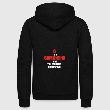 Geschenk it s a thing birthday understand SAMANTHA - Unisex Fleece Zip Hoodie by American Apparel