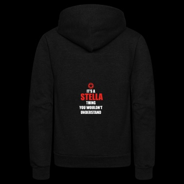 Geschenk it s a thing birthday understand STELLA - Unisex Fleece Zip Hoodie