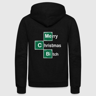 Merry Christmas Bitch Chemical Periodic Table - Unisex Fleece Zip Hoodie by American Apparel
