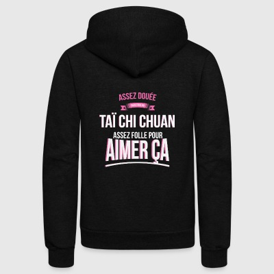 Tai chi chuan gifted mad woman gift - Unisex Fleece Zip Hoodie by American Apparel