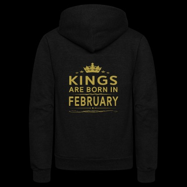 KINGS ARE BORN IN FEBRUARY FEBRUARY KINGS QUOTE S - Unisex Fleece Zip Hoodie