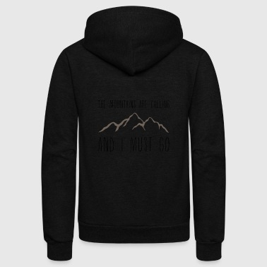 Mountains Are Calling And Must Go - Unisex Fleece Zip Hoodie