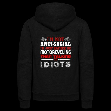Im Not Antisocial Id Just Rather Be Motorcycling - Unisex Fleece Zip Hoodie