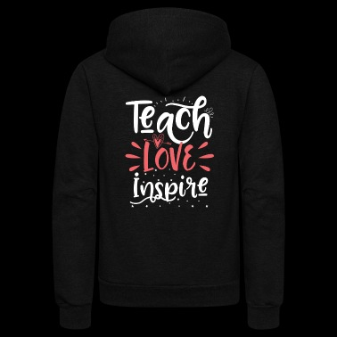 teach love inspire - Unisex Fleece Zip Hoodie