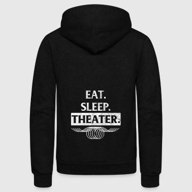 Eat, sleep, theater - Shirt as gift for performer - Unisex Fleece Zip Hoodie