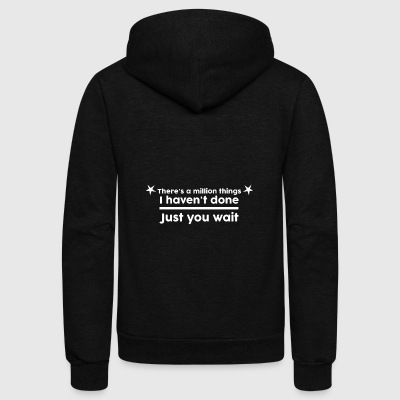 There's a Million Things I Haven't Done - Unisex Fleece Zip Hoodie by American Apparel