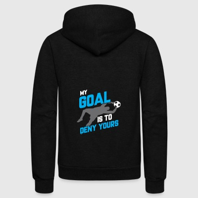 My Goal Is To Deny Yours Soccer Goalie - Unisex Fleece Zip Hoodie by American Apparel