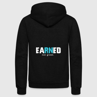 Nurse Earned Not Given - Unisex Fleece Zip Hoodie by American Apparel