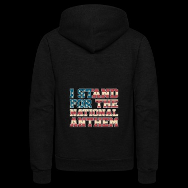I Stand For The National Anthem Shirt - Unisex Fleece Zip Hoodie