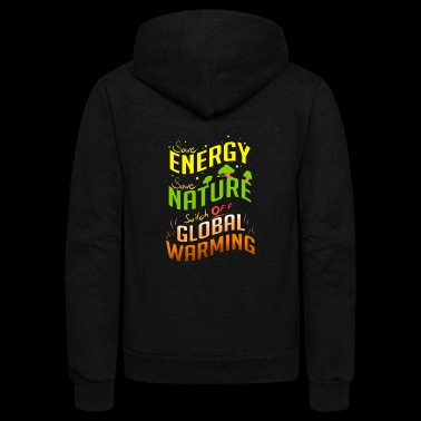 Earth Day Climate Change Save Energy - Unisex Fleece Zip Hoodie