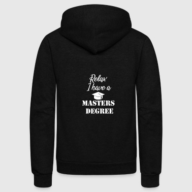 Relax I have a Masters Degree - Unisex Fleece Zip Hoodie