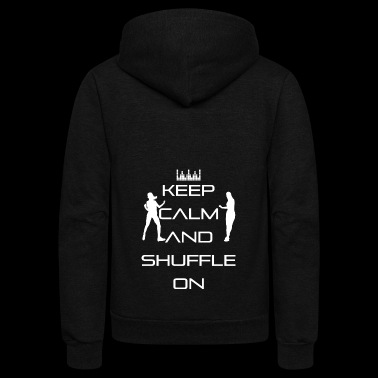 Keep calm and shuffle on - Keep calm! - Unisex Fleece Zip Hoodie