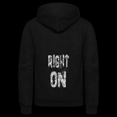 Right on - Unisex Fleece Zip Hoodie