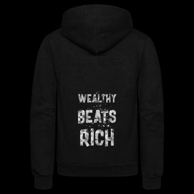 Wealthy beats rich - Unisex Fleece Zip Hoodie