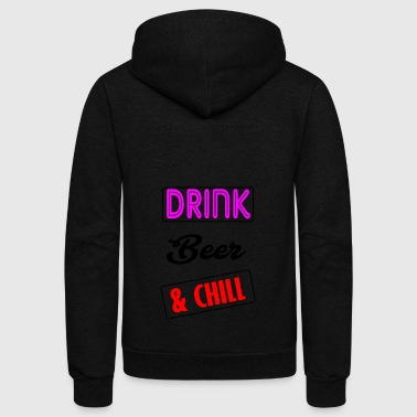 drink beer and and chill - Unisex Fleece Zip Hoodie by American Apparel