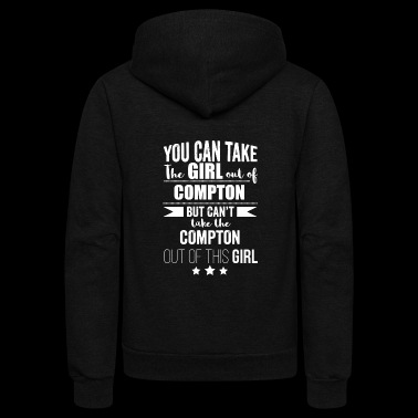 Compton - Can take the Girl out of Compton Pride - Unisex Fleece Zip Hoodie