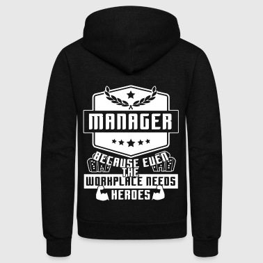 The Workplace Needs Managers T Shirt - Unisex Fleece Zip Hoodie by American Apparel