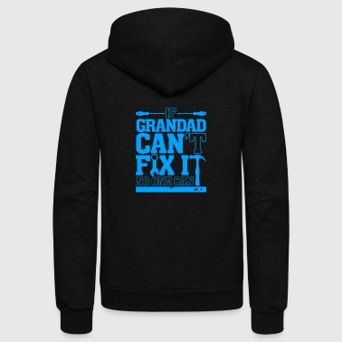 If Grandad Cant Fix It No One Can - Unisex Fleece Zip Hoodie by American Apparel