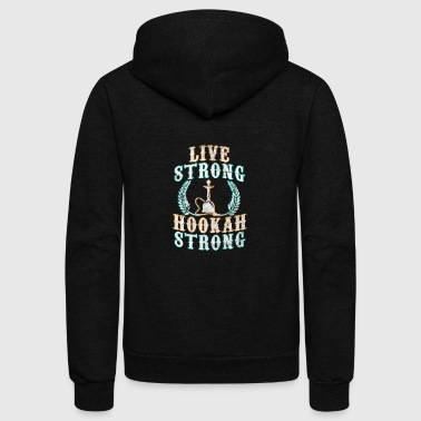 Live Strong Hookah Strong - Unisex Fleece Zip Hoodie