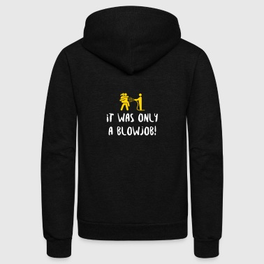 It Was Just A Blowjob! - Unisex Fleece Zip Hoodie
